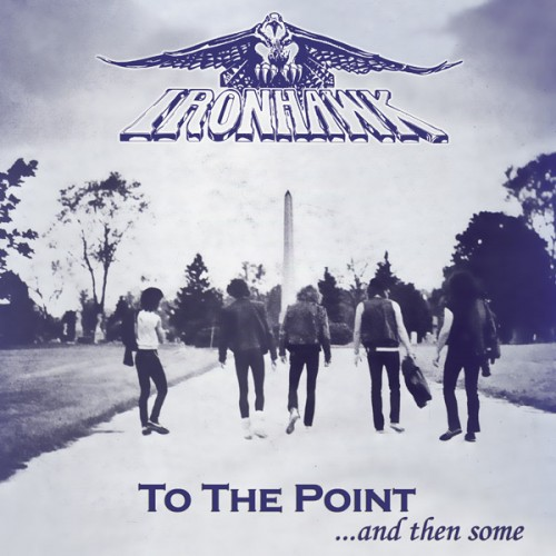 IRONHAWK - To The Point ...And Then Some