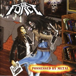 FORCE, THE -  Possessed by Metal