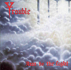 TROUBLE - Run To The Light (LP)