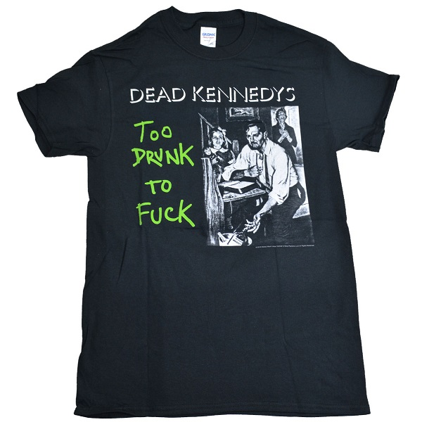 DEAD KENNEDYS 官方进口原版 Too Drunk To Fvck Album (TS-M)