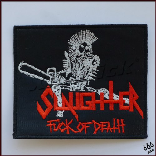 SLAUGHTER - Fuck Of Death (Embroidered Patch)